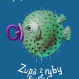 Zupa-z-ryby-fugu_Monika-Szwaja,images_big,19,978-83-62405-03-9